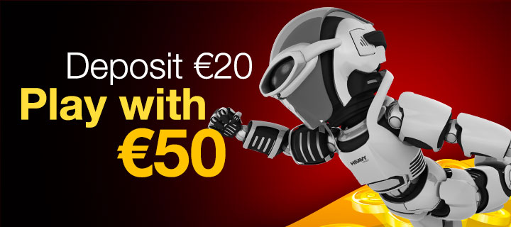 Deposit €20, play with €50